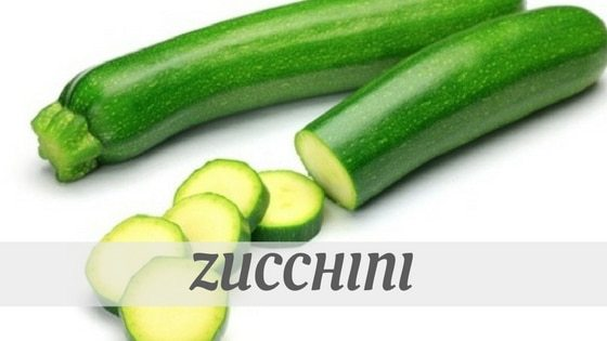How To Say Zucchini?