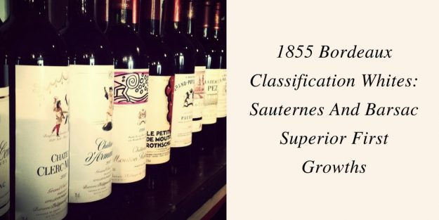 How To Say 1855 Bordeaux Classification Whites Sauternes And Barsac Superior First Growths
