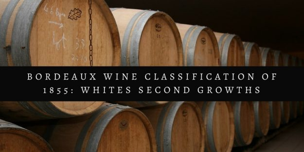 How To Say Bordeaux Wine Classification Of 1855 Whites Second Growths