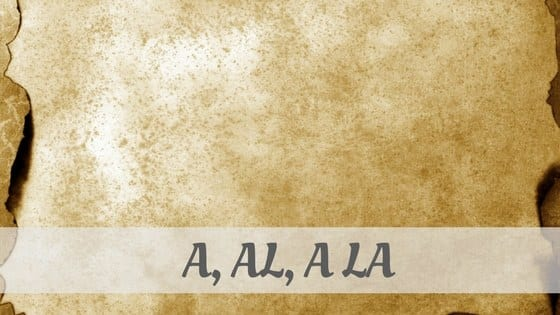 How To Say A, Al, A La