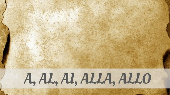 How Do You Pronounce A, Al, Ai, Alla, Allo?