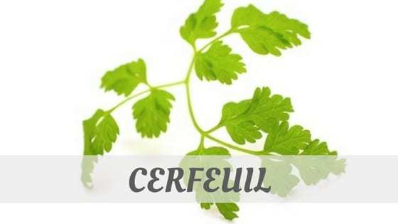How Do You Pronounce Cerfeuil?
