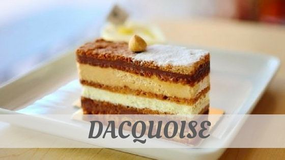 How Do You Pronounce Dacquoise?
