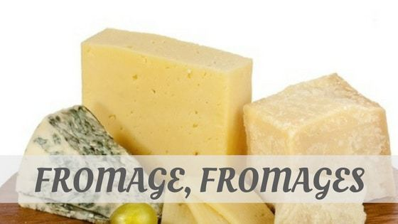 How Do You Pronounce Fromage, Fromages?
