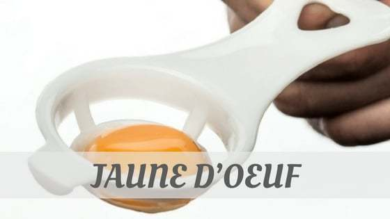 How Do You Pronounce Jaune D'oeuf?