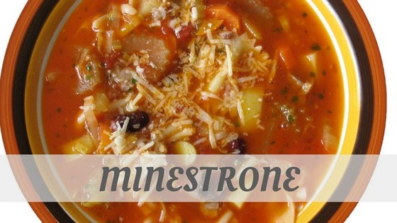 How Do You Pronounce How To Say Minestrone?