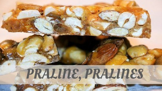 How To Say Praline, Pralines?