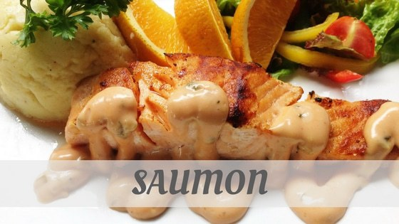 How Do You Pronounce Saumon?