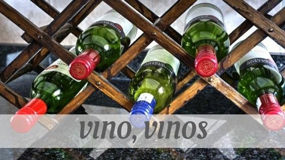 How Do You Pronounce Vino, Vinos?