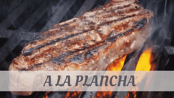 How Do You Pronounce A La Plancha?