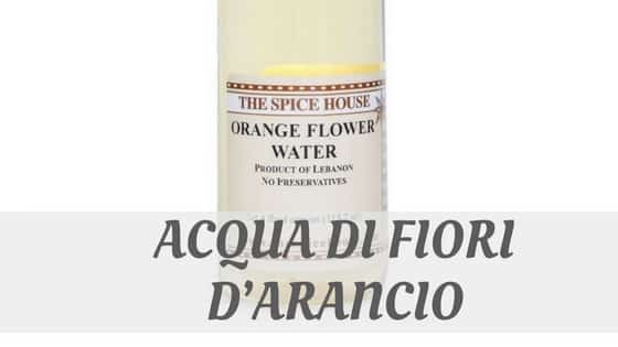 How Do You Pronounce Acqua Di Fiori D'arancio?