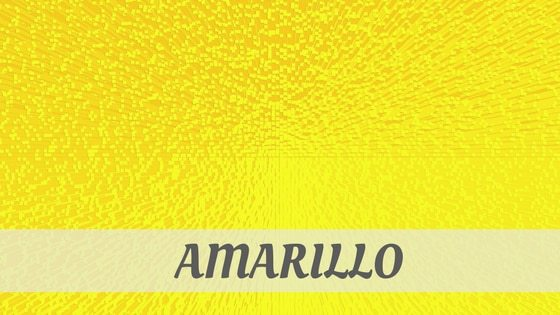 How To Say Amarillo?