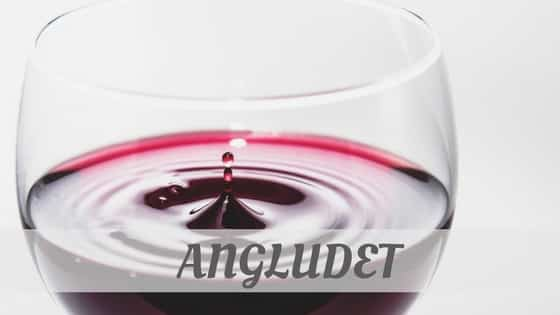 How To Say Angludet