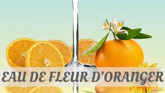 Eau De Fleur D'oranger?