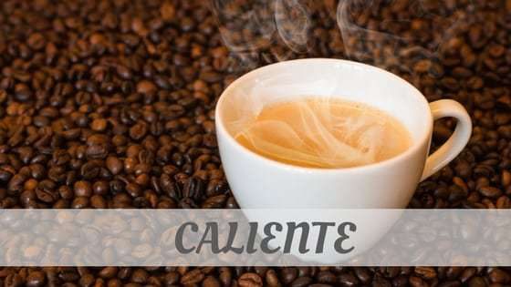 How To Say Caliente