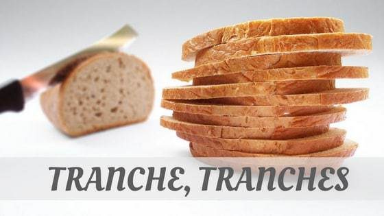How Do You Pronounce How To Say Tranche, Tranches?
